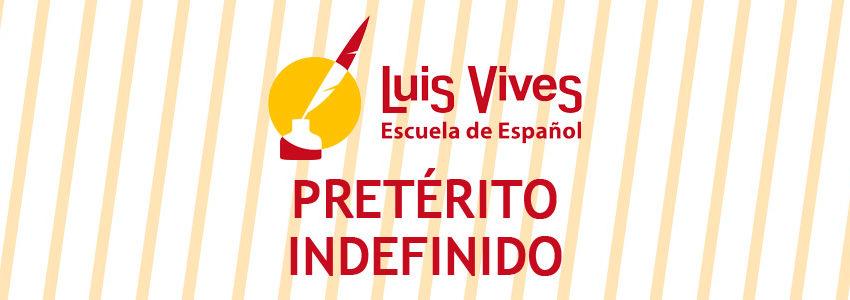 El preterito indefinido. Escuelas de español