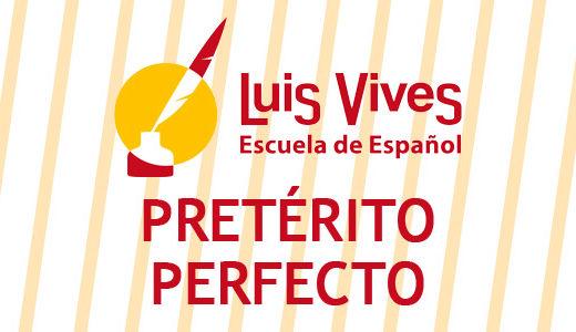 Academias de español en madrid - El blog de español - Pretérito perfecto