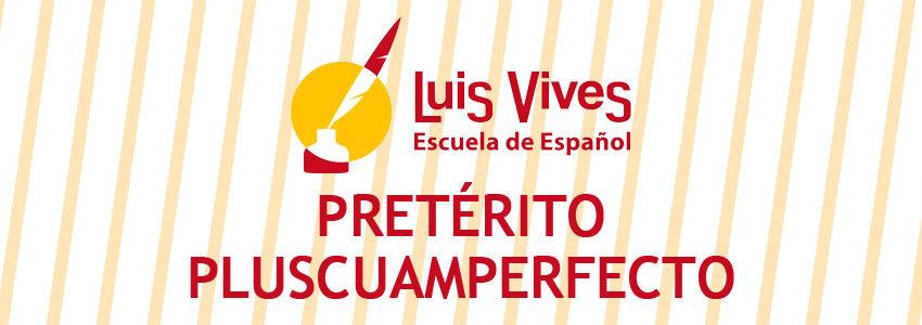 El pretérito pluscuamperfecto. Escuela para aprender español.