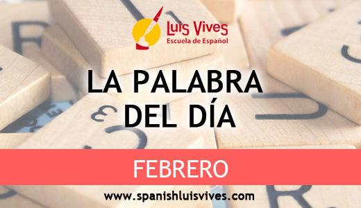 La palabra del día: Febrero. Academia para aprender español